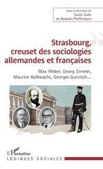 Strasbourg, creuset des sociologies allemandes et françaises  - Guth/Pfefferkorn - Roland Pfefferkorn - Suzie Guth