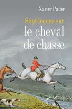 Vente Livre Numérique : Sept leçons sur le cheval de chasse  - Xavier Patier
