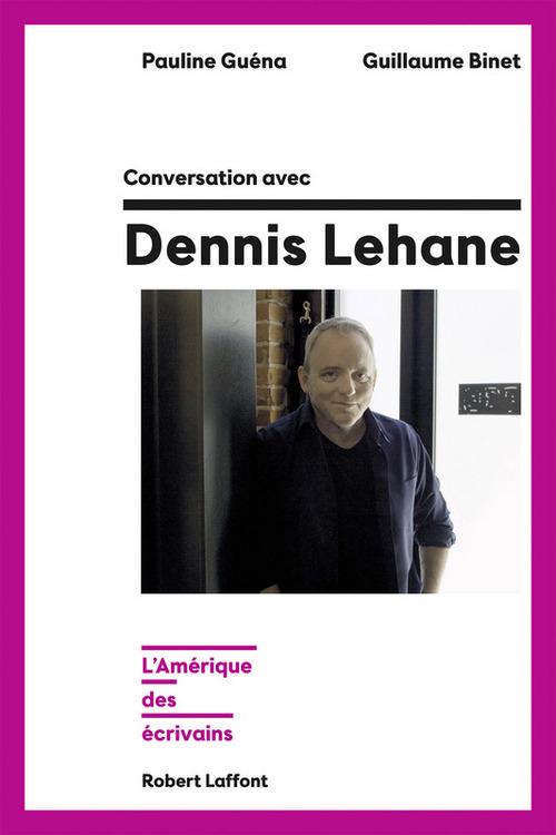 Conversation avec Dennis Lehane  - Pauline Guena  - Guillaume BINET