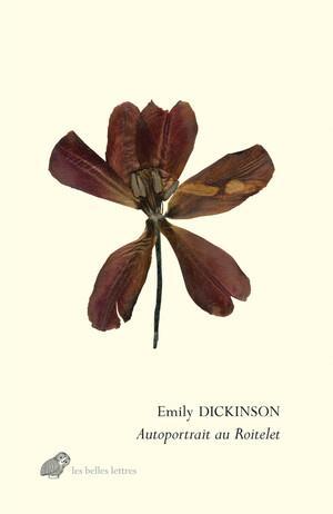 Autoportrait au roitelet : lettres à T.W. Higginson et aux sœurs Norcross 1859-1886 ; la gloire est une abeille, (choix de poèmes) 1858-1881