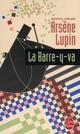 ARSENE LUPIN LA BARRE-Y-VA