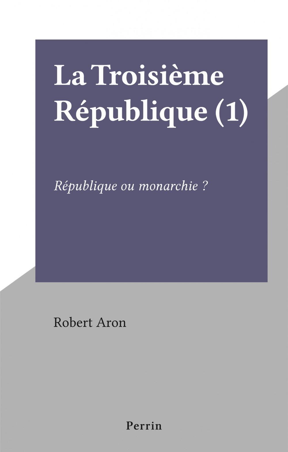 La Troisième République (1)