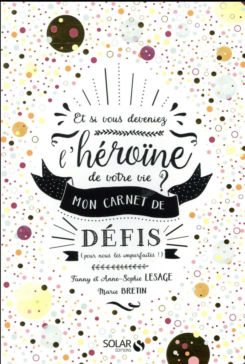Et si vous deveniez l'héroïne de votre vie ? mon carnet de défis (pour nous les imparfaites !)