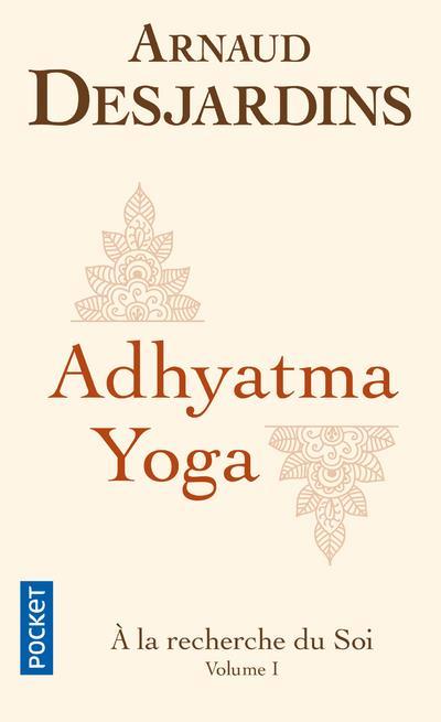 à la recherche du soi t.1 ; Adhyatma Yoga