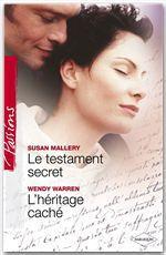 Le testament secret - L'héritage caché (Harlequin Passions)  - Wendy Warren - Susan Mallery