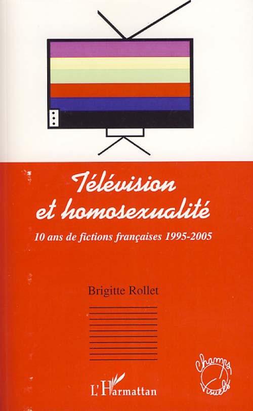 télévision et homosexualité ; 10 ans de fictions françaises 1995-2005