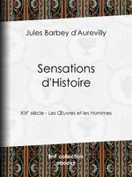 Vente Livre Numérique : Sensations d'Histoire  - Jules Barbey d'Aurevilly