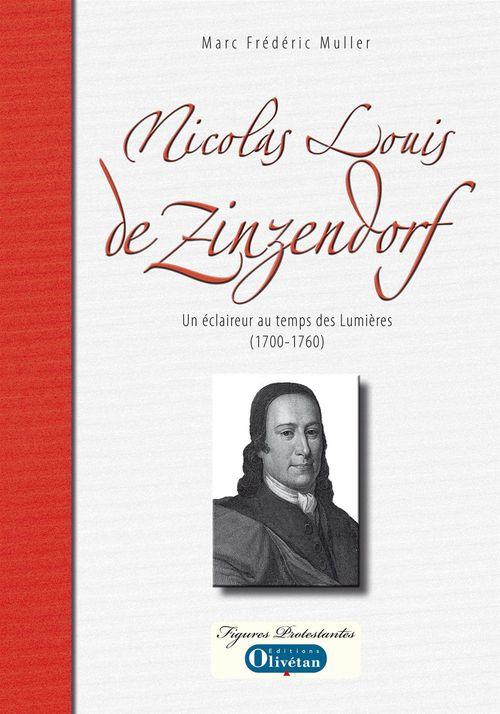 Nicolas Louis de Zinzendorf ; un éclaireur au temps des Lumières (1700-1760)