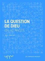 La question de Dieu - En 40 pages  - Jean Granier