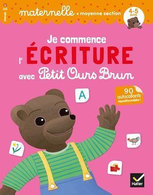 Je commence l'écriture avec Petit Ours Brun ; MS