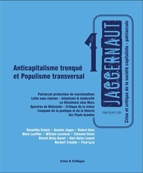 Jaggernaut n.1 ; anticapitalisme tronque et populisme transversal