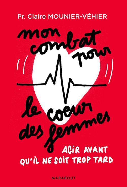 Mon combat pour le coeur des femmes  - Claire Mounier-Vehier