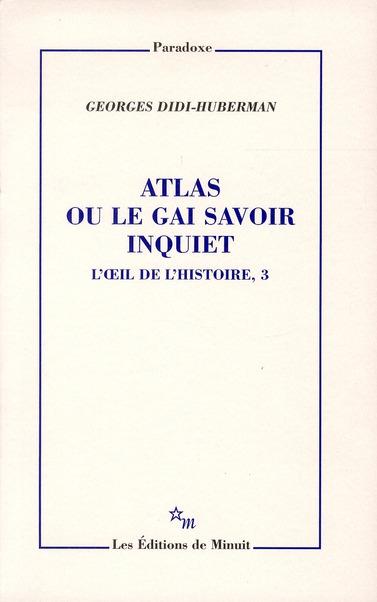 L'OEIL DE L'HISTOIRE T.3  -  ATLAS OU LE GAI SAVOIR INQUIET
