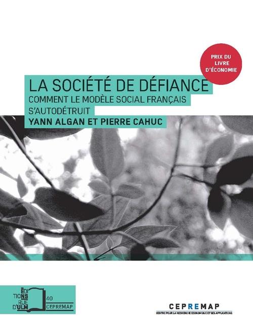 La société de la défiance ; comment le modèle social français s'autodétruit