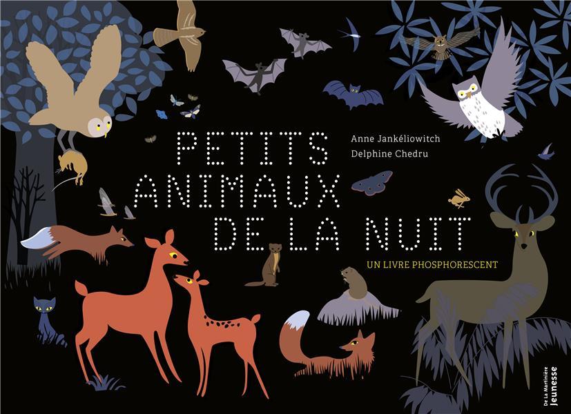 Les petits animaux de la nuit ; un livre phosphorescent