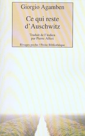Ce qui reste d'auschwitz (1ere ed)