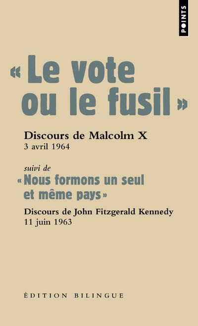 """Le Vote Ou Le Fusil   ; Discours De Malcolm X, 3 Avril 1964 ; """"Nous Formons Un Seul Et Meme Pays"""" ; Discours De John Fitzgerald Kennedy, 11 Juin 1963"""