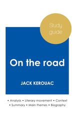 Study guide on the road by Jack Kerouac (in-depth literary analysis and complete summary)