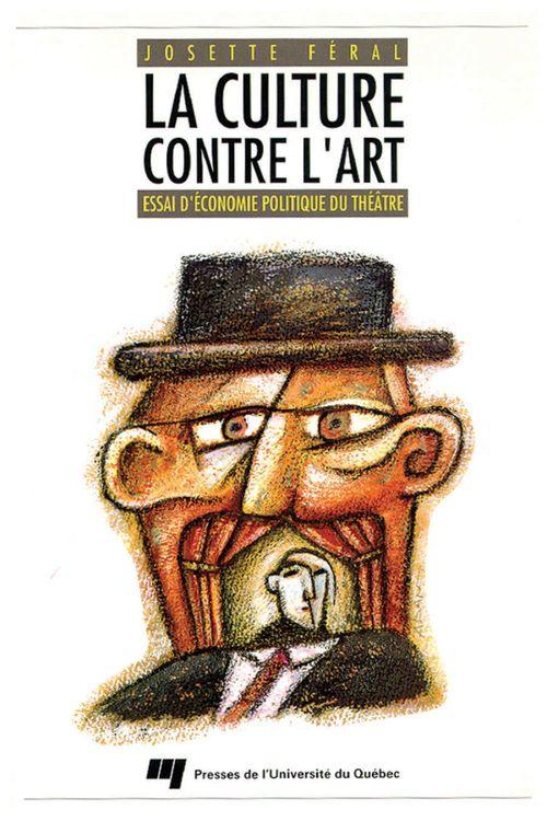 La culture contre l'art ; essai d'économie politique du théâtre
