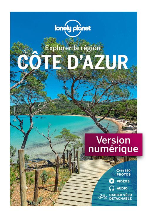 Explorer la région ; Côte d'Azur (3e édition)