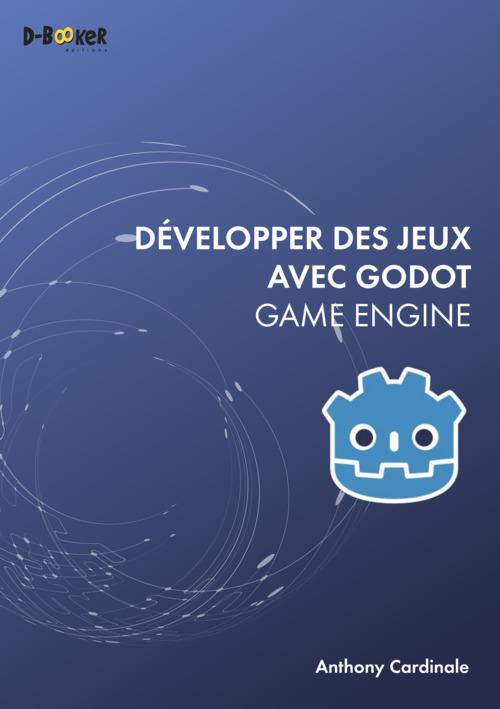 Développer des jeux avec Godot, game engine