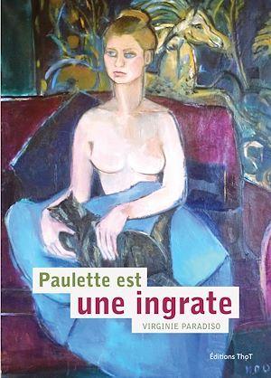 Paulette est une ingrate  - Virginie Paradiso