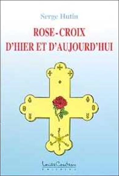 Rose-croix d'hier et d'aujourd'hui