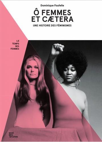 ô femmes, et caetera ; une histoire du féminisme