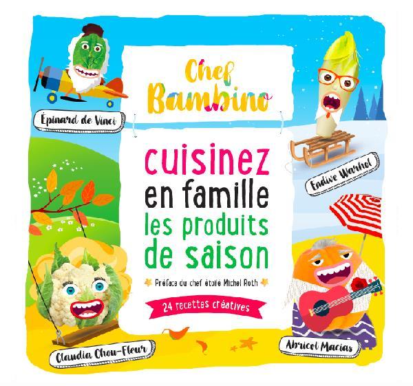 Chef Bambino : cuisinez en famille les produits de saison