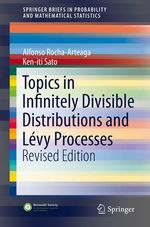 Topics in Infinitely Divisible Distributions and Lévy Processes, Revised Edition  - Alfonso Rocha-Arteaga - Ken-iti Sato