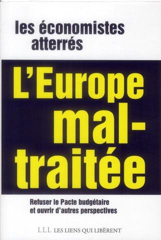 l'Europe mal-traitée ; refuser le pacte budgétaire et ouvrir d'autres perspectives