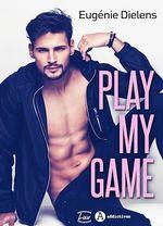 Play My Game  - Eugénie Dielens