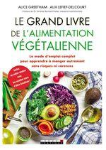 Vente Livre Numérique : Le Grand Livre de l'alimentation végétalienne  - Alice GREETHAM - Alix Lefief-Delcourt