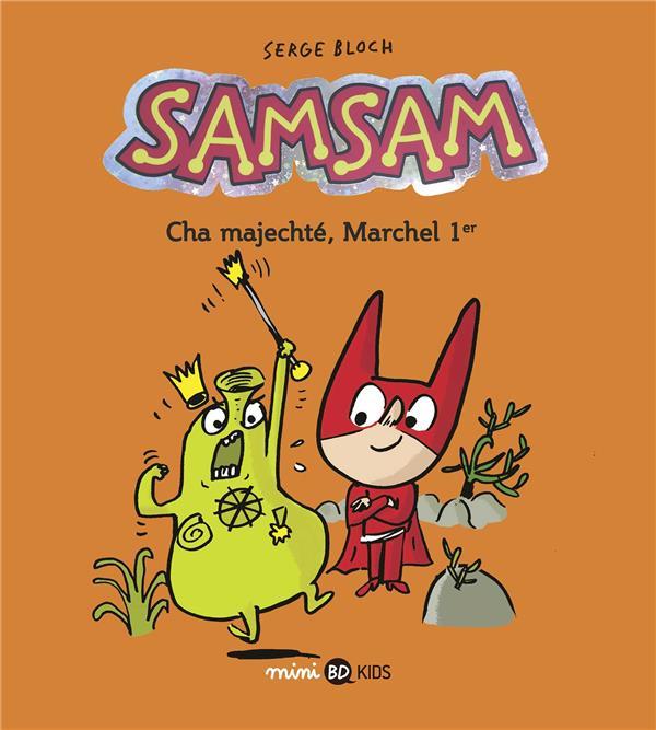 SamSam t.5 ; Cha Majechté, Marchel 1er