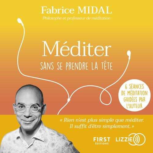 Vente AudioBook : Méditer sans se prendre la tête  - Fabrice Midal