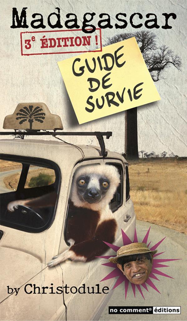 Madagascar ; guide de survie (3e édition)