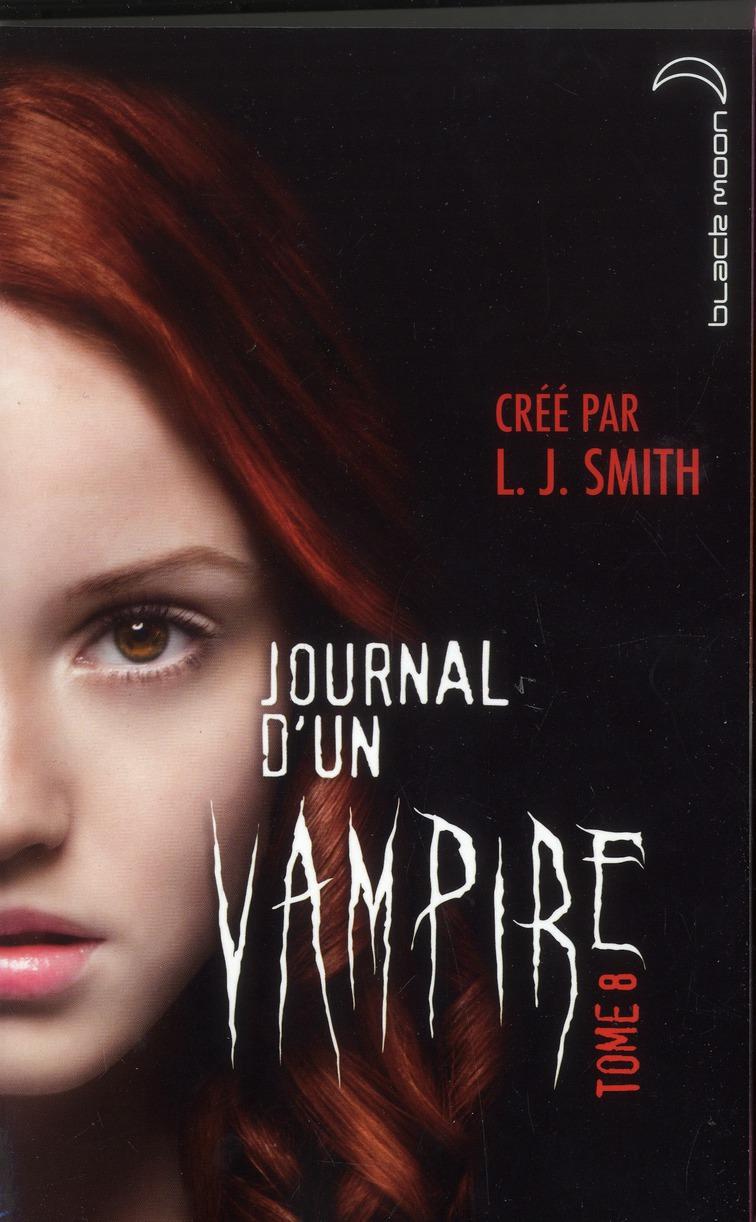 Journal D'Un Vampire T.8 ; Cruelle Destinee