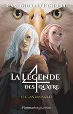 Vente Livre Numérique : La légende des quatre (Tome 4) - Le clan des aigles  - Cassandra O'Donnell