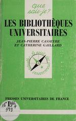 Vente EBooks : Les Bibliothèques universitaires  - Jean-Pierre Casseyre - Catherine Gaillard