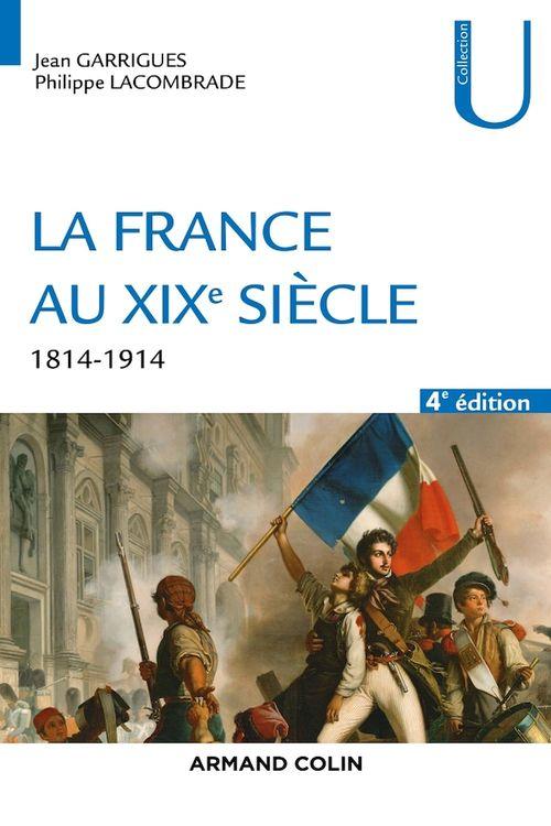 La France au XIXe siècle ; 1814-1914 (4e édition)