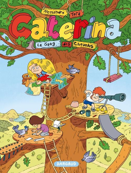 Caterina t.1 ; le gang des chevelus