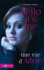 Vente Livre Numérique : Hello it's me, une vie d'Adele  - Véronique CHALMET