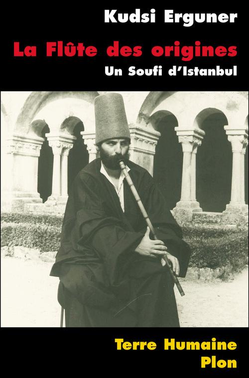 La flûte des origines ; un soufi d'Istanbul