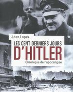 Vente EBooks : Les cent derniers jours d'Hitler  - Jean Lopez