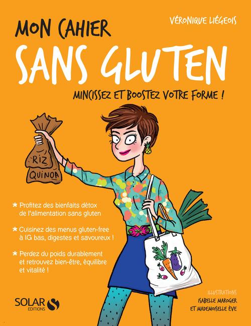 MON CAHIER ; sans gluten ; mincissez et boostez votre forme ! (édition 2017)