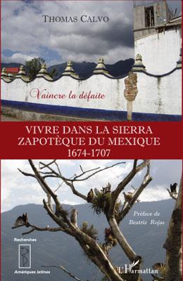vivre dans la sierra zapotèque du Mexique 1674-1707 ; vaincre la défaite