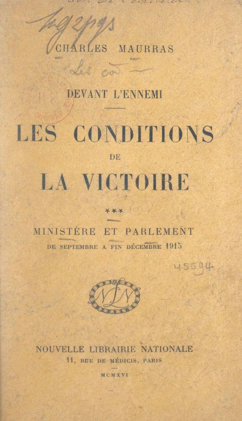 Les conditions de la victoire (3). Ministère et Parlement, de septembre à fin décembre 1915  - Charles MAURRAS