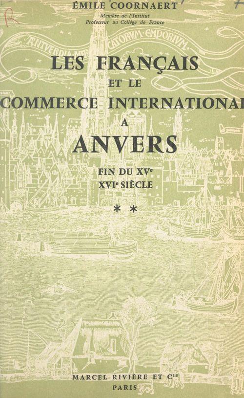Les Français et le commerce international à Anvers, fin du XVe-XVIe siècle (2)