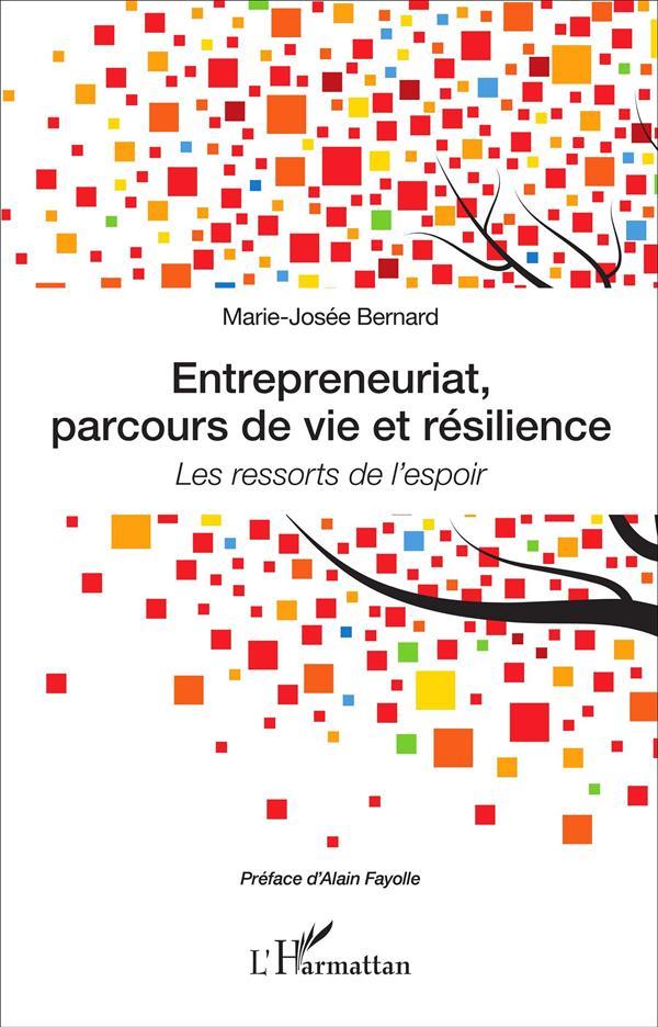 Entrepreneuriat, parcours de vie et resilience ; les ressorts de l'espoir