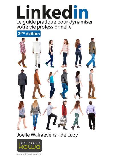 Tout savoir sur... ; linkedin ; le guide pratique pour dynamiser votre vie professionnelle (2e édition)